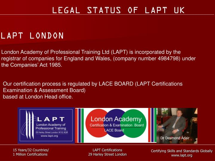 LEGAL STATUS OF LAPT UK