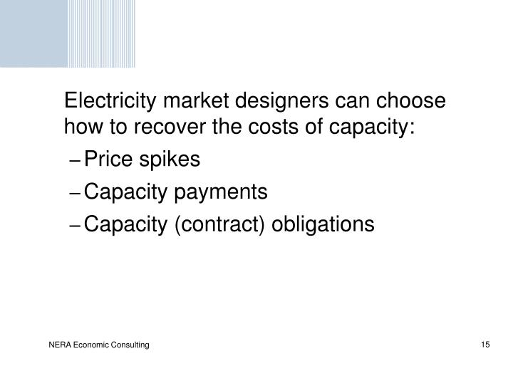 Electricity market designers can choose how to recover the costs of capacity: