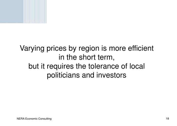 Varying prices by region is more efficient in the short term,