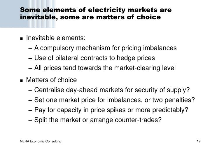 Some elements of electricity markets are inevitable, some are matters of choice