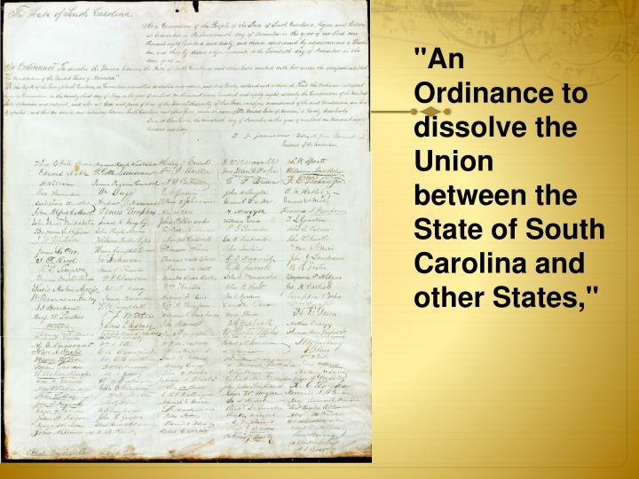 """An Ordinance to dissolve the Union between the State of South Carolina and other States,"""
