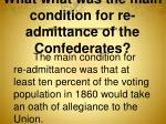 what what was the main condition for re admittance of the confederates