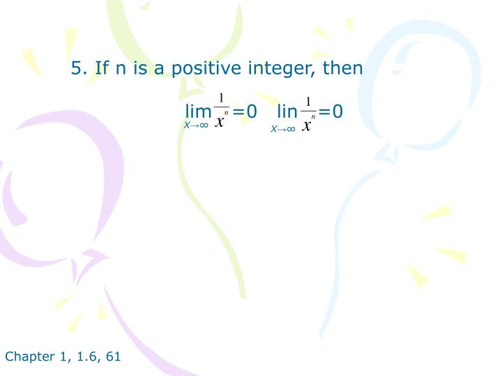 5. If n is a positive integer, then