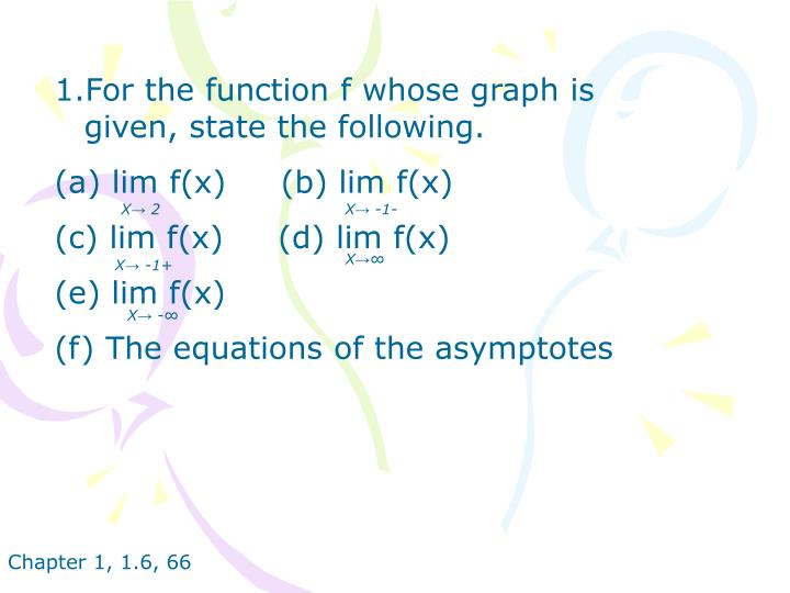 1.For the function f whose graph is given, state the following.