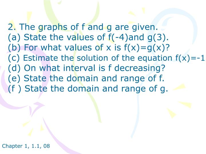2. The graphs of f and g are given.
