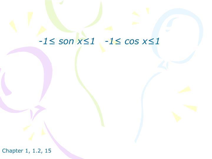 -1≤ son x≤1   -1≤ cos x≤1