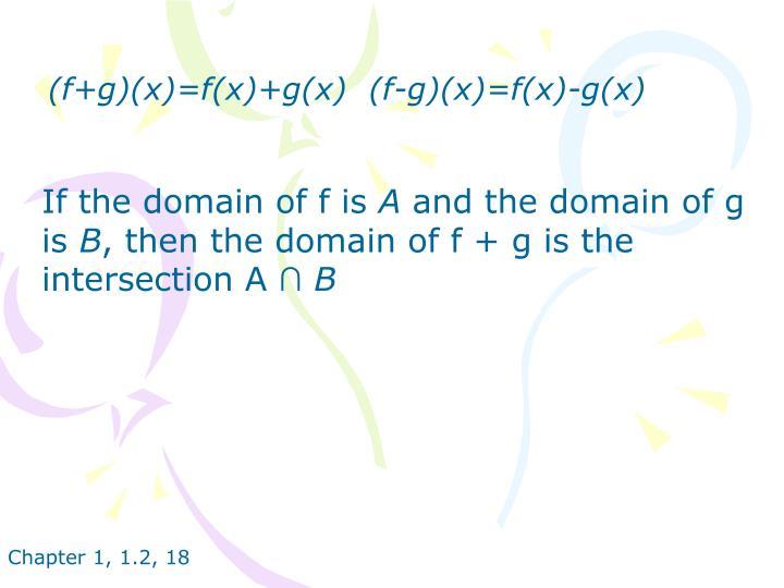 (f+g)(x)=f(x)+g(x)  (f-g)(x)=f(x)-g(x)