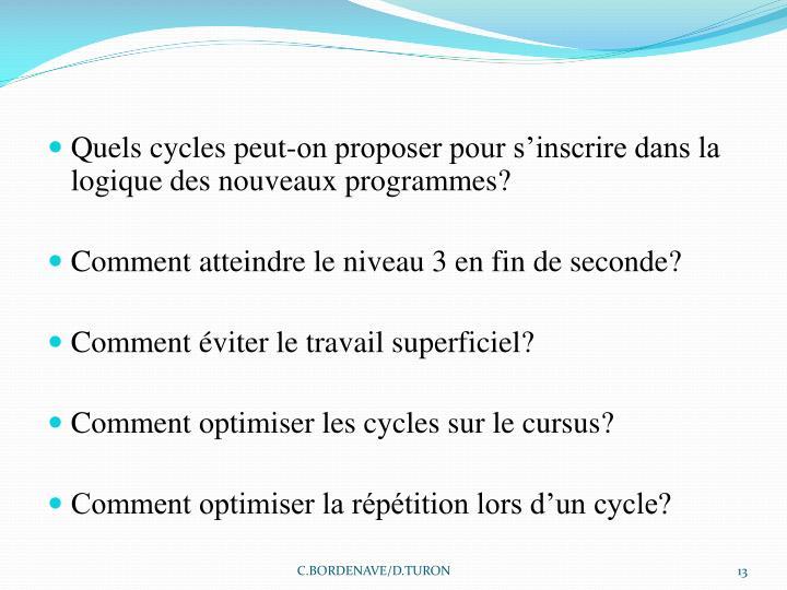 Quels cycles peut-on proposer pour s'inscrire dans la logique des nouveaux programmes?