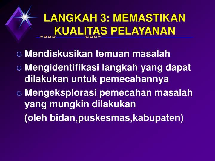LANGKAH 3: MEMASTIKAN KUALITAS PELAYANAN