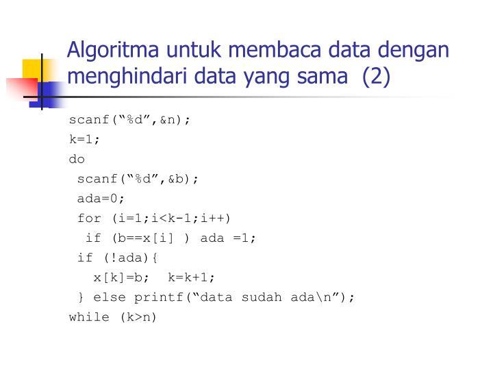 Algoritma untuk membaca data dengan menghindari data yang sama