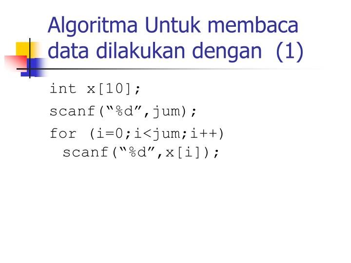 Algoritma Untuk membaca data dilakukan dengan