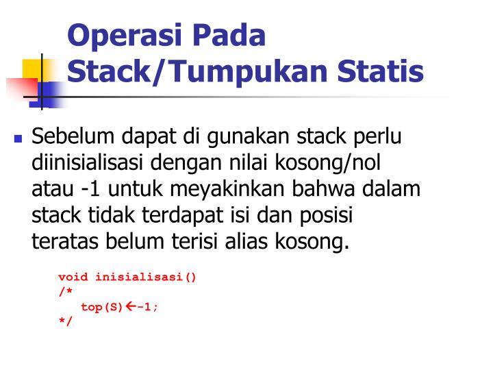 Operasi Pada Stack/Tumpukan