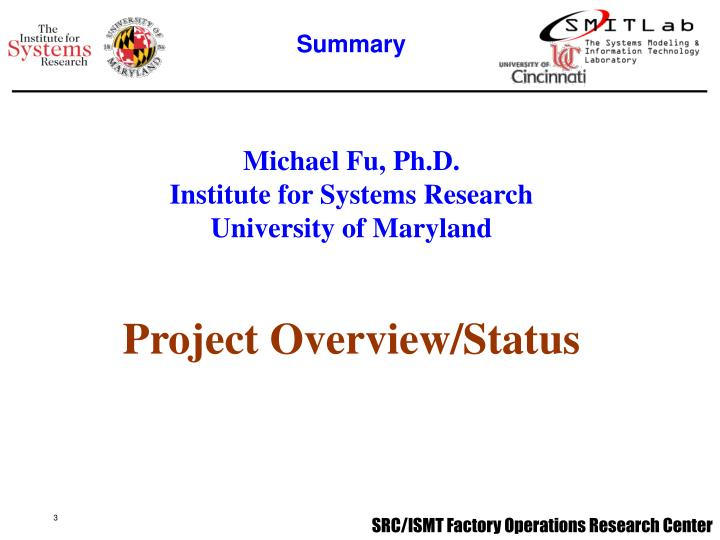 Michael fu ph d institute for systems research university of maryland project overview status