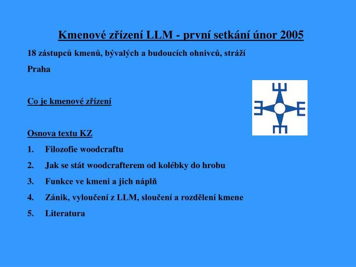 Kmenové zřízení LLM - první setkání únor 2005