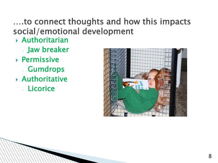 ….to connect thoughts and how this impacts social/emotional development