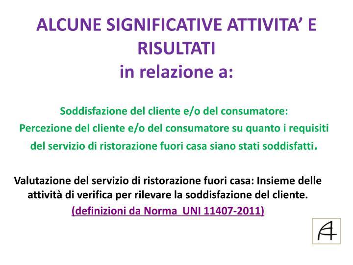 ALCUNE SIGNIFICATIVE ATTIVITA' E  RISULTATI