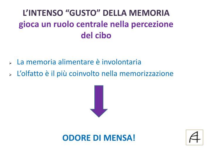 """L'INTENSO """"GUSTO"""" DELLA MEMORIA"""