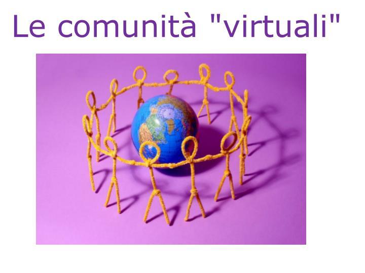 """Le comunità """"virtuali"""""""