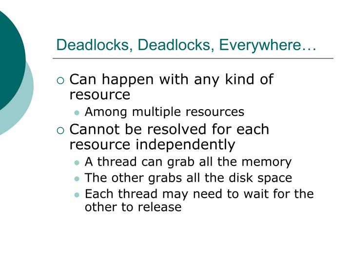 Deadlocks, Deadlocks, Everywhere…