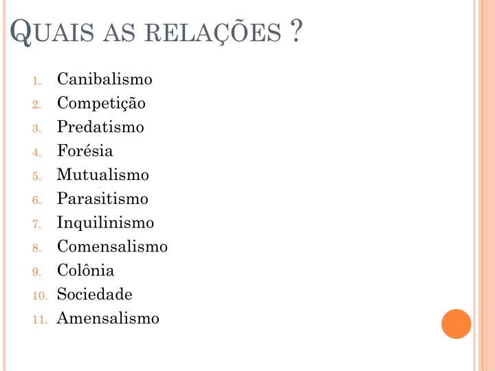 Quais as relações ?
