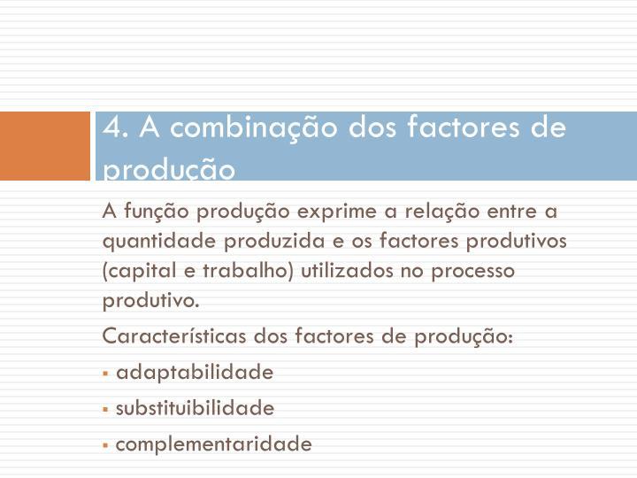 4. A combinação dos factores de produção