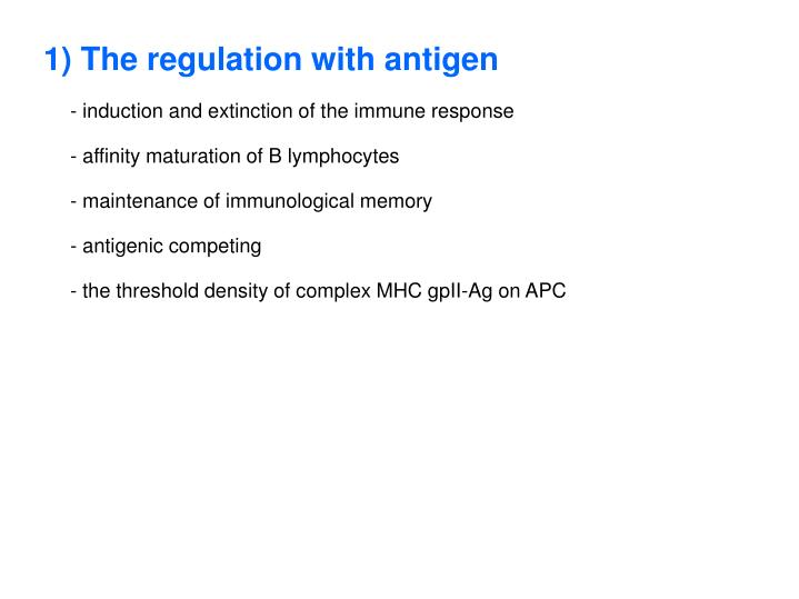 1) The regulation with antigen