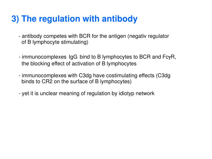 3) The regulation with antibody