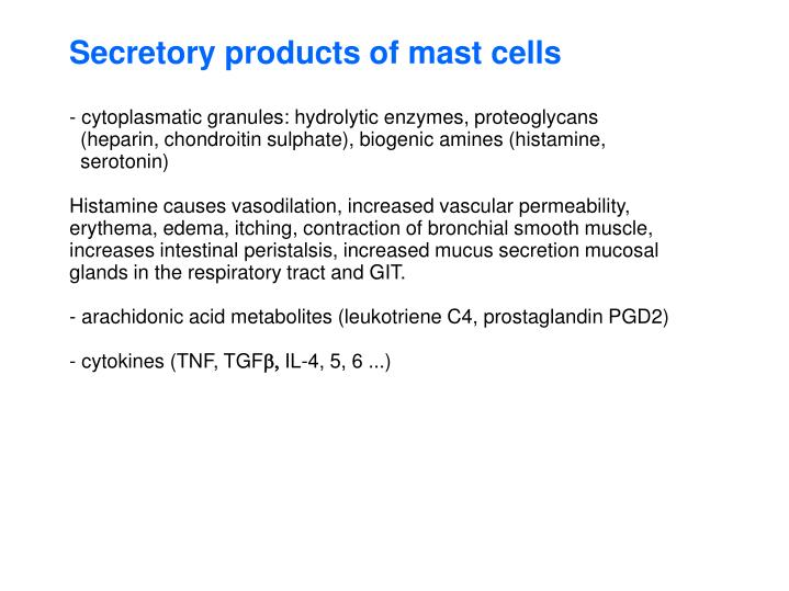 Secretory products of mast