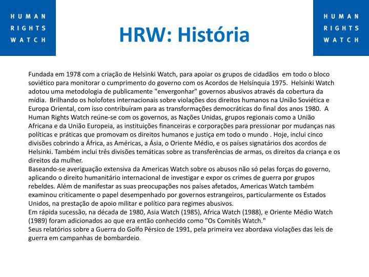 HRW: História