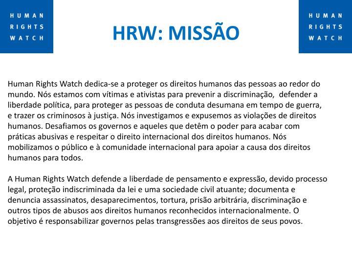 HRW: MISSÃO