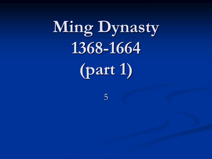 Ming dynasty 1368 1664 part 1