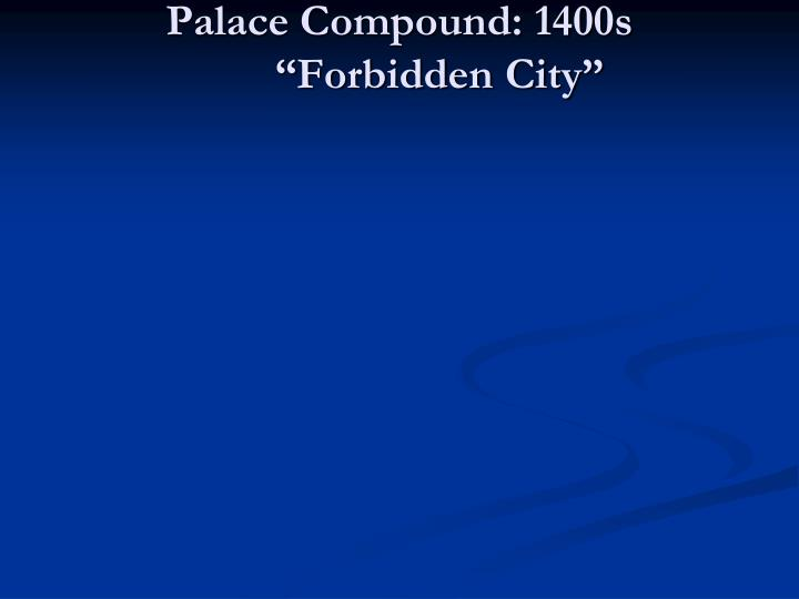 Palace Compound: 1400s