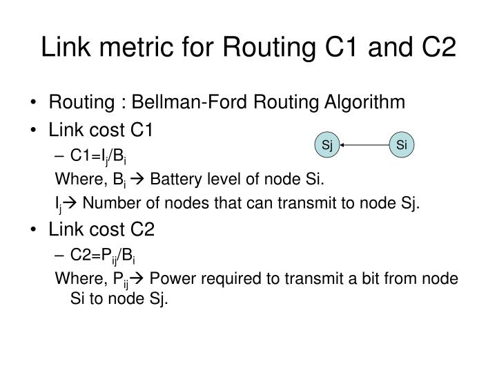 Link metric for Routing C1 and C2