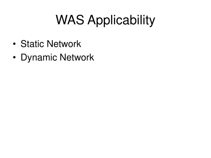 WAS Applicability