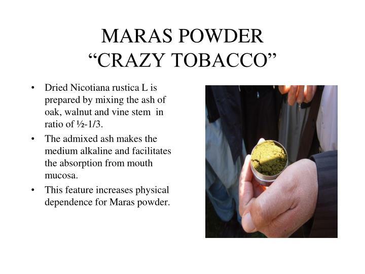 "MARAS POWDER                ""CRAZY TOBACCO"""