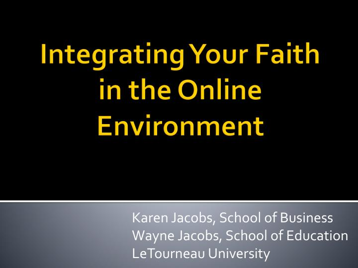 Integrating your faith in the online environment
