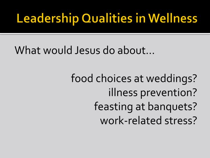 Leadership Qualities in Wellness