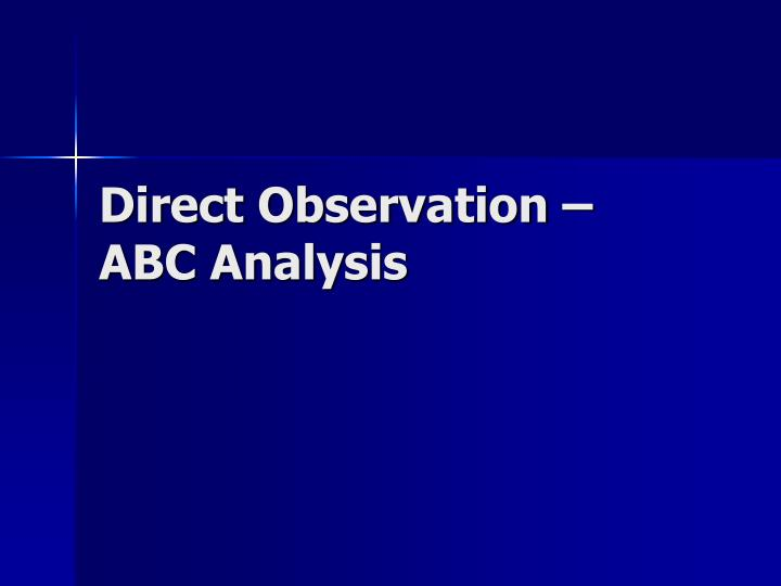 Direct observation abc analysis