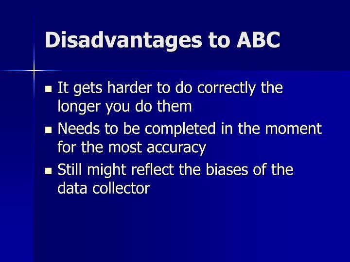 Disadvantages to ABC