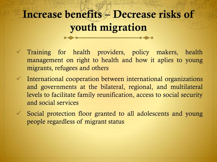 Increase benefits – Decrease risks of  youth migration