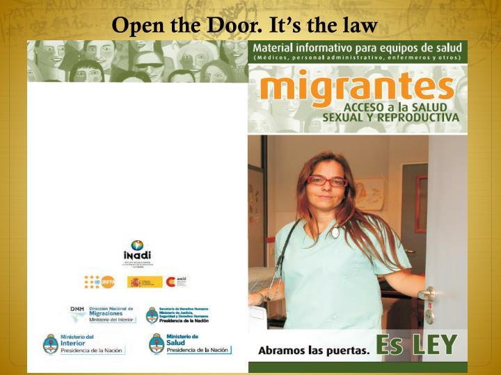 Open the Door. It's the law
