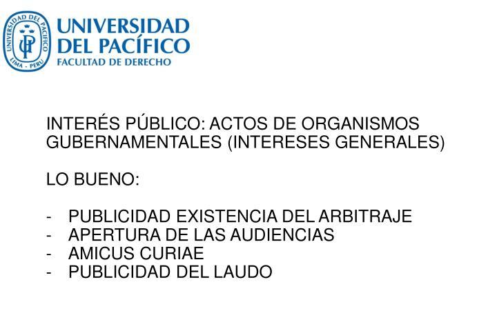 INTERÉS PÚBLICO: ACTOS DE ORGANISMOS GUBERNAMENTALES (INTERESES GENERALES)