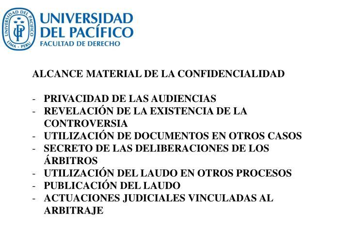 ALCANCE MATERIAL DE LA CONFIDENCIALIDAD