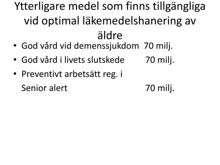 Ytterligare medel som finns tillgängliga vid optimal läkemedelshanering av äldre