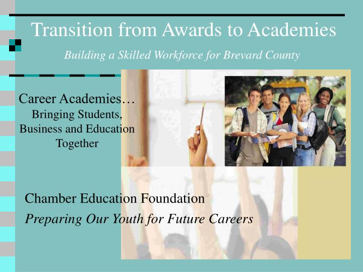 Transition from Awards to Academies