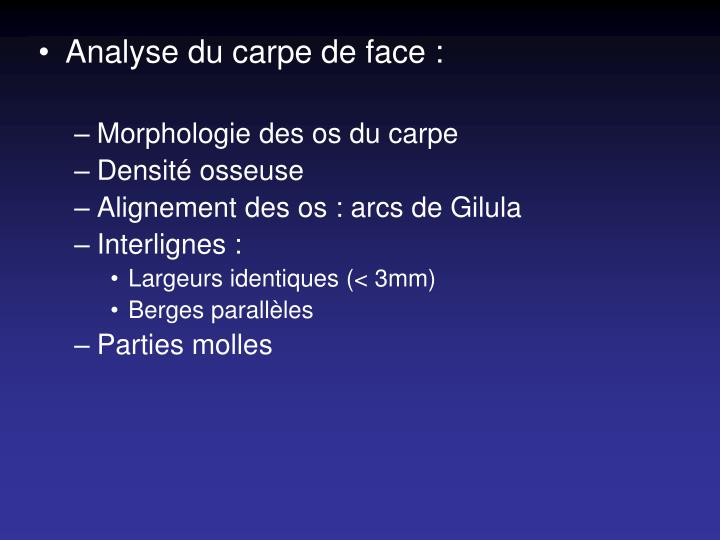 Analyse du carpe de face :