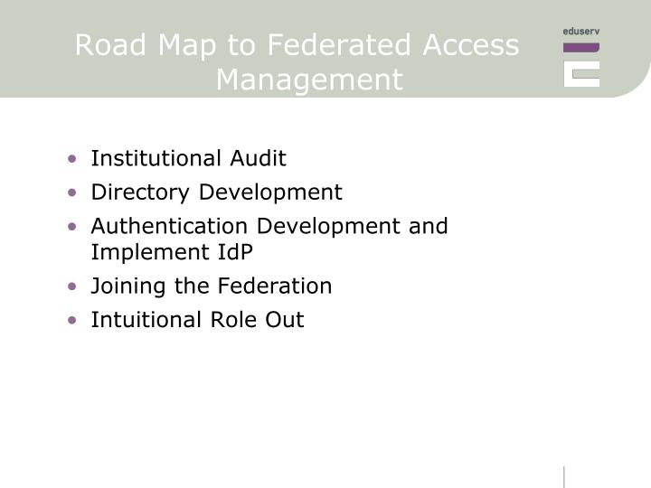 Road Map to Federated Access Management