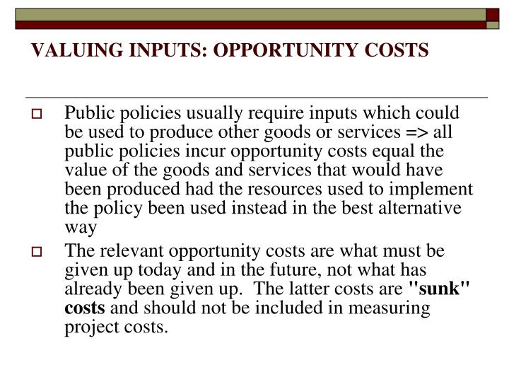 Valuing inputs opportunity costs