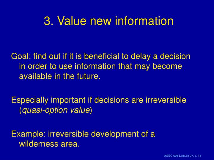 3. Value new information