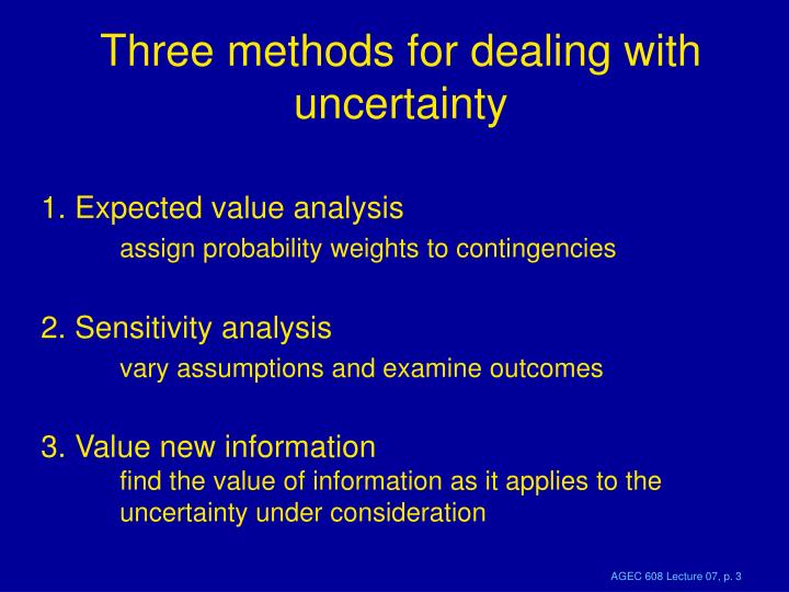 Three methods for dealing with uncertainty